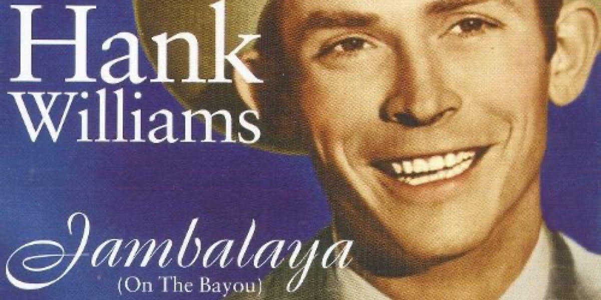 Hank Williams – Jambalaya (On The Bayou)
